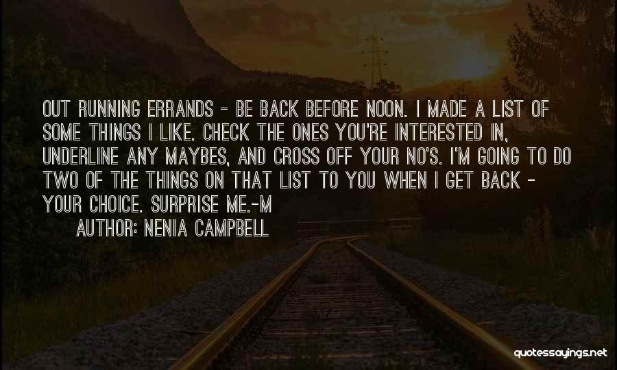 Errands Quotes By Nenia Campbell