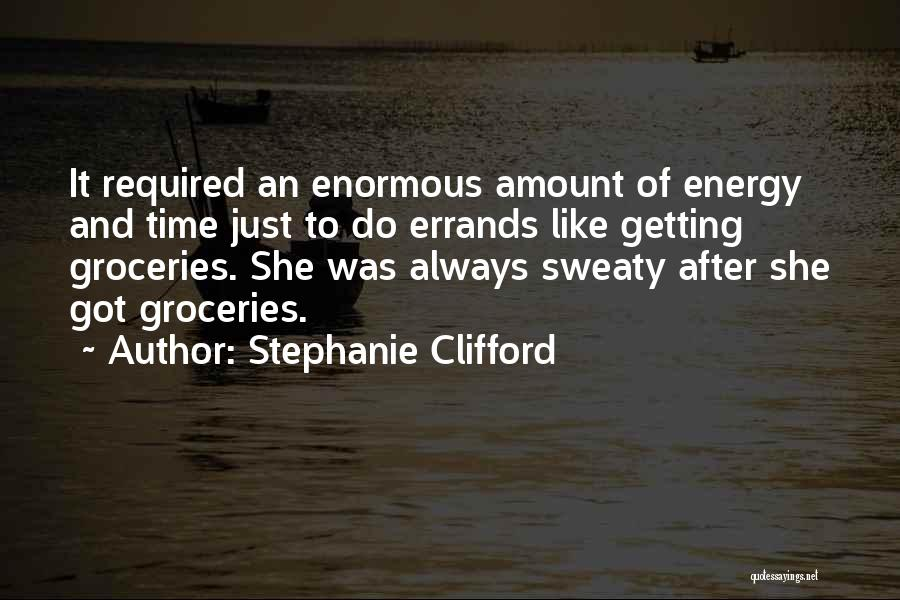 Errands Quotes By Stephanie Clifford
