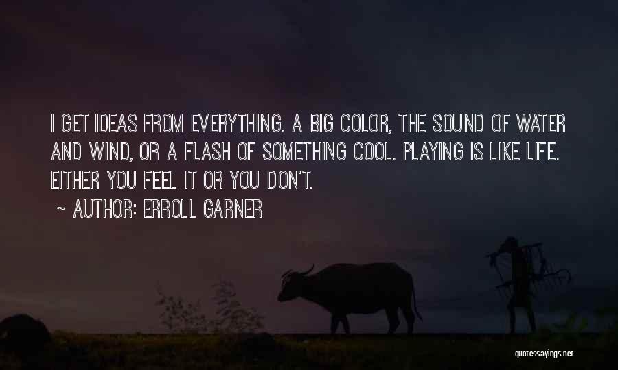 Erroll Garner Quotes 292473