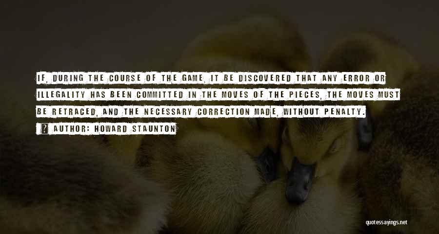 Error Correction Quotes By Howard Staunton
