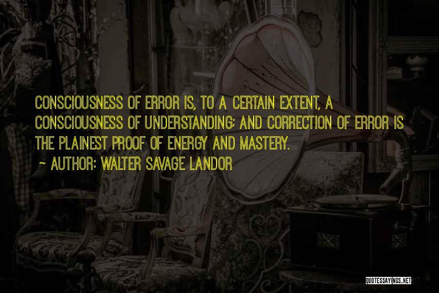 Error Correction Quotes By Walter Savage Landor
