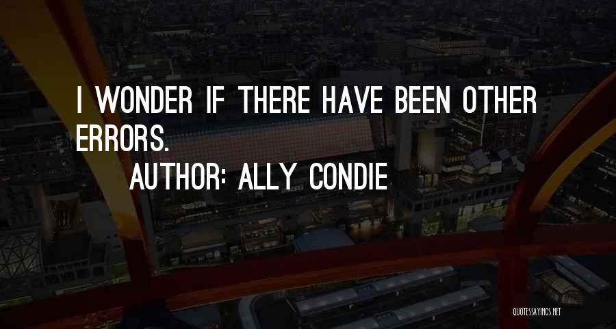 Errors Quotes By Ally Condie