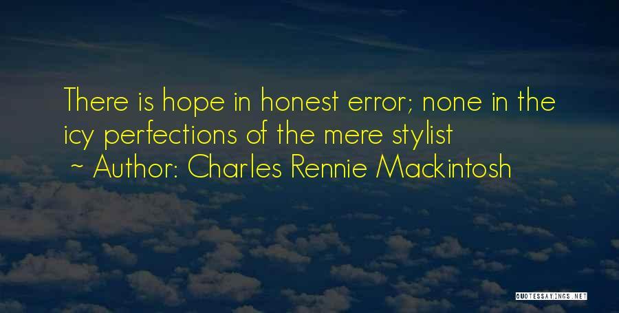 Errors Quotes By Charles Rennie Mackintosh