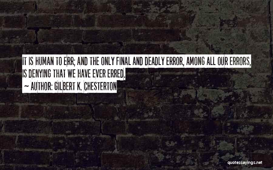 Errors Quotes By Gilbert K. Chesterton
