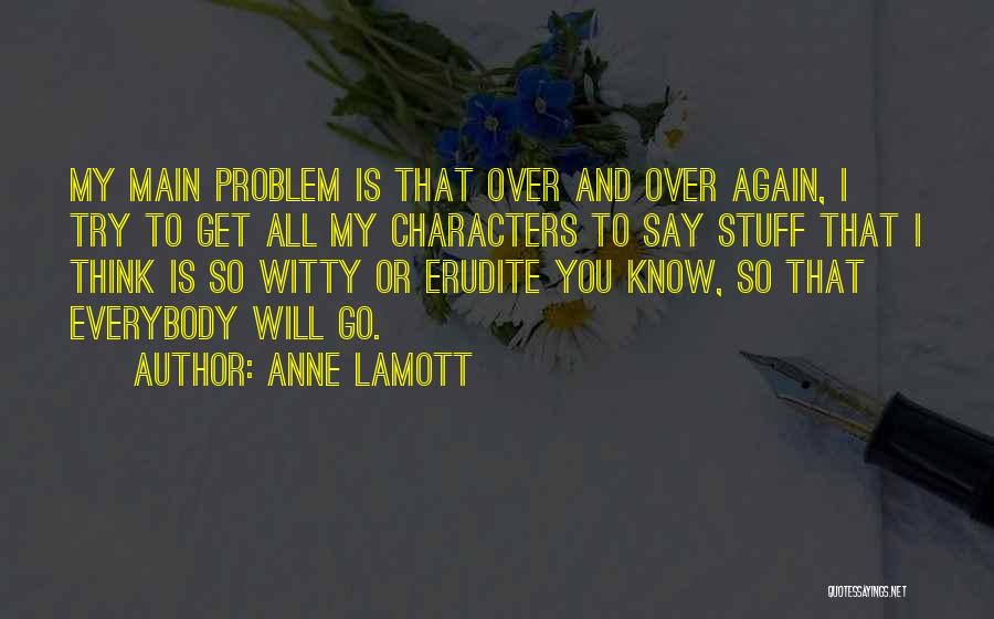 Erudite Quotes By Anne Lamott