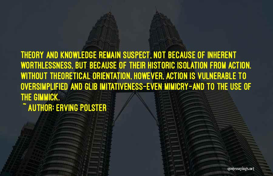 Erving Polster Quotes 1307787