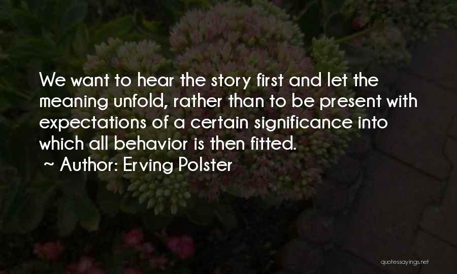 Erving Polster Quotes 1583012