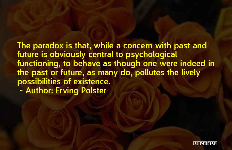Erving Polster Quotes 1645341