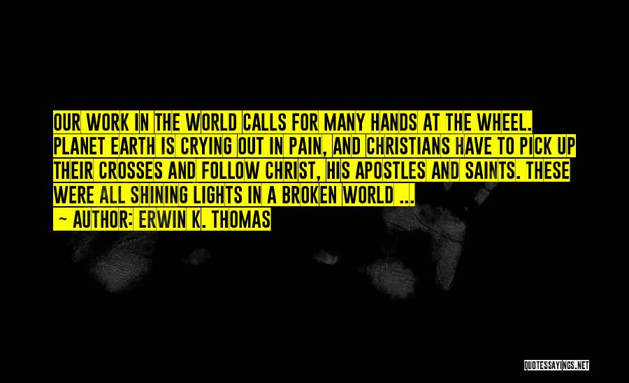 Erwin K. Thomas Quotes 2165954