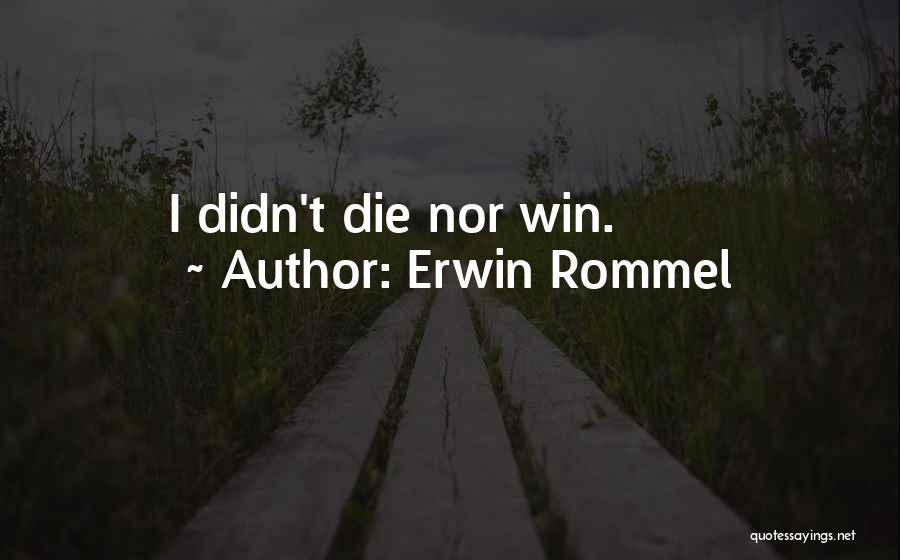 Erwin Rommel Quotes 1157594