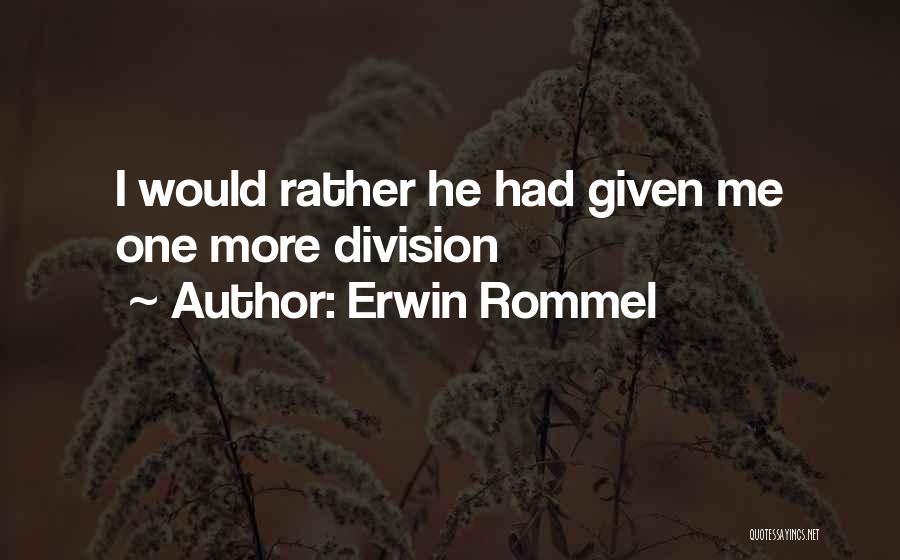 Erwin Rommel Quotes 242862