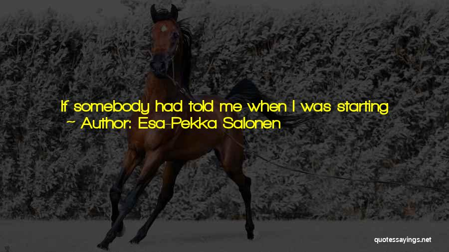 Esa-Pekka Salonen Quotes 1058680
