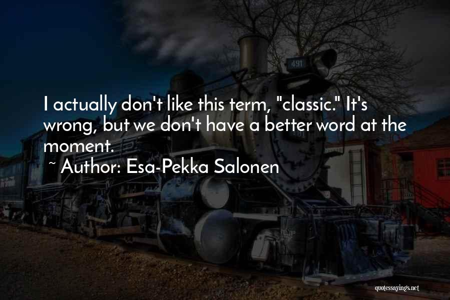 Esa-Pekka Salonen Quotes 1298659