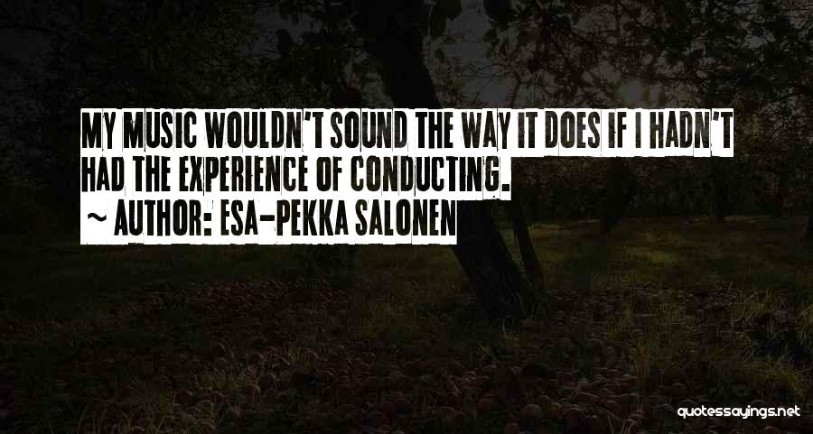 Esa-Pekka Salonen Quotes 1859173