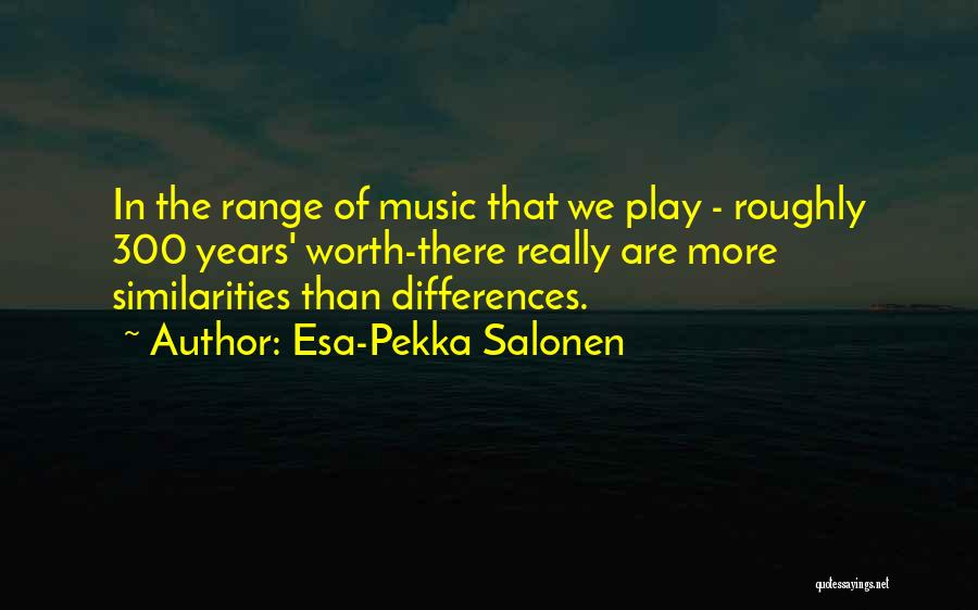 Esa-Pekka Salonen Quotes 2247390