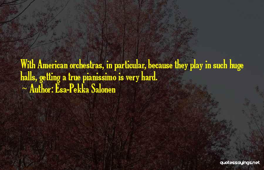 Esa-Pekka Salonen Quotes 390782