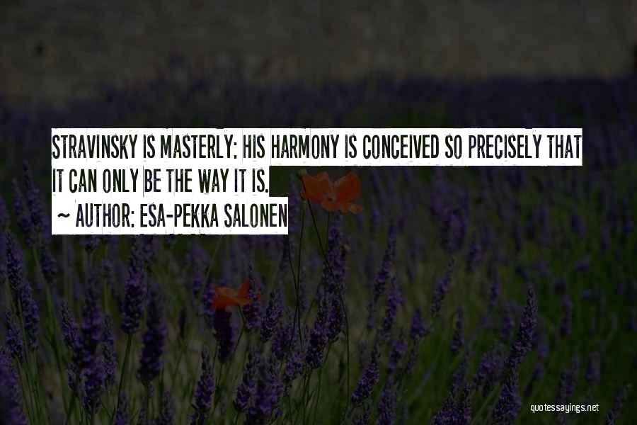Esa-Pekka Salonen Quotes 827989
