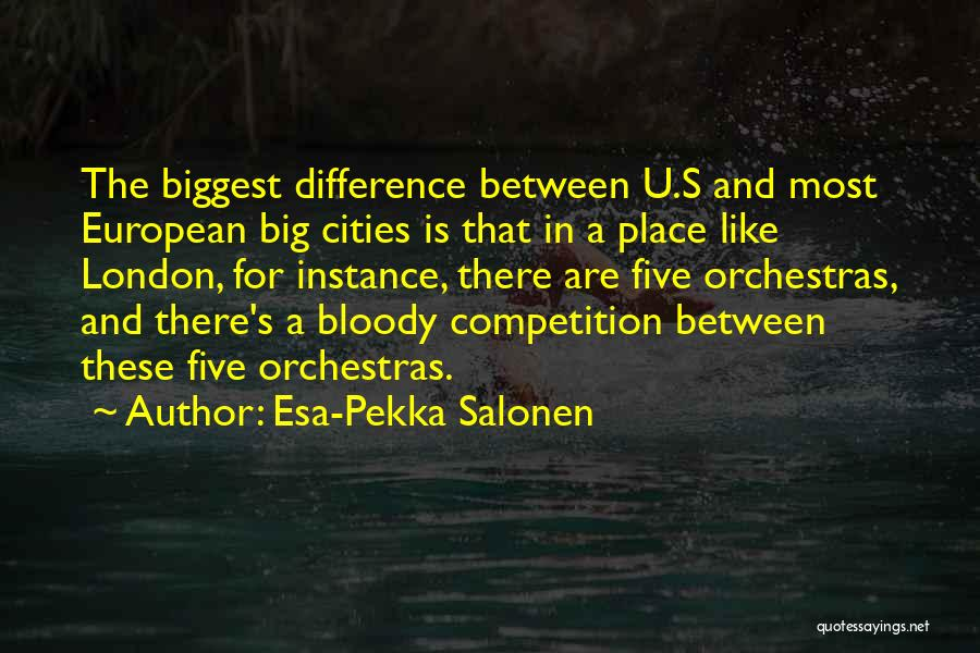 Esa-Pekka Salonen Quotes 831334