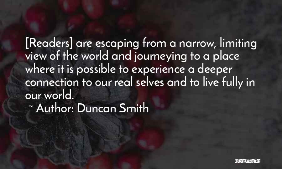 Escaping The Real World Quotes By Duncan Smith