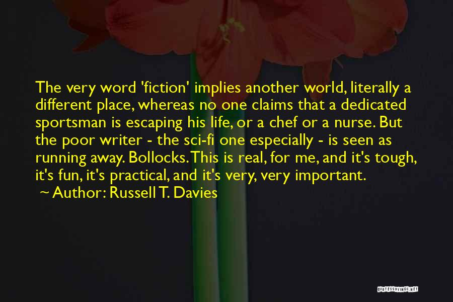 Escaping The Real World Quotes By Russell T. Davies