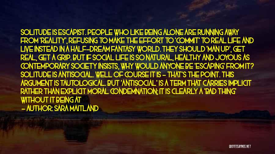 Escaping The Real World Quotes By Sara Maitland