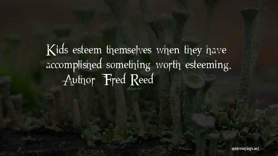 Esteeming Others Quotes By Fred Reed
