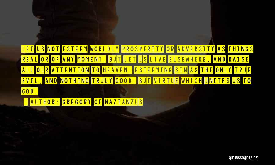 Esteeming Others Quotes By Gregory Of Nazianzus