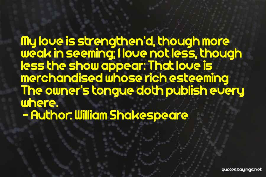 Esteeming Others Quotes By William Shakespeare