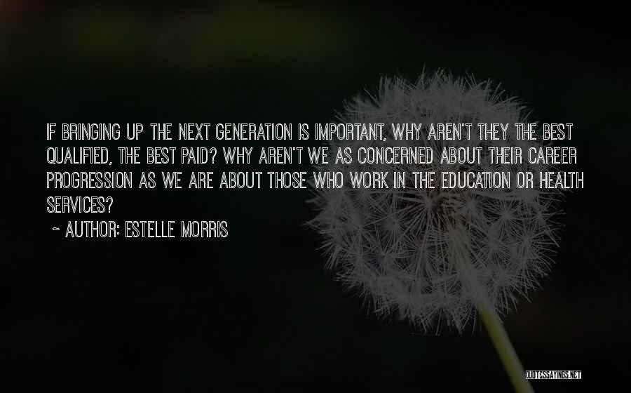 Estelle Morris Quotes 1179058