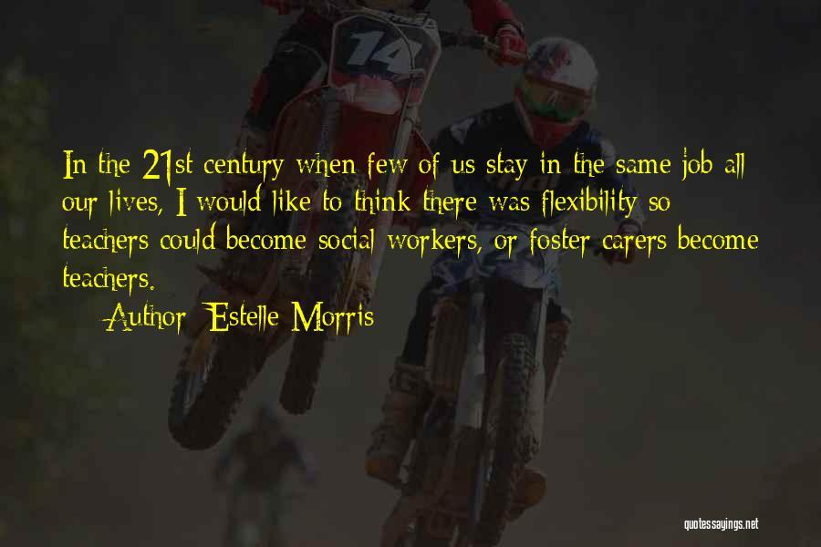Estelle Morris Quotes 1327609