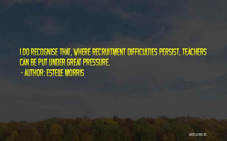 Estelle Morris Quotes 1380811