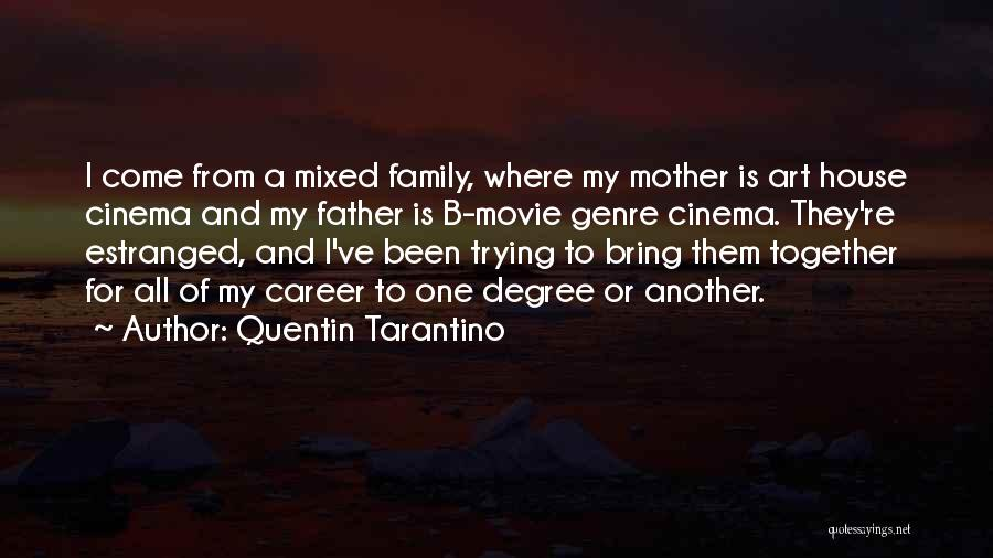 Estranged Father Quotes By Quentin Tarantino