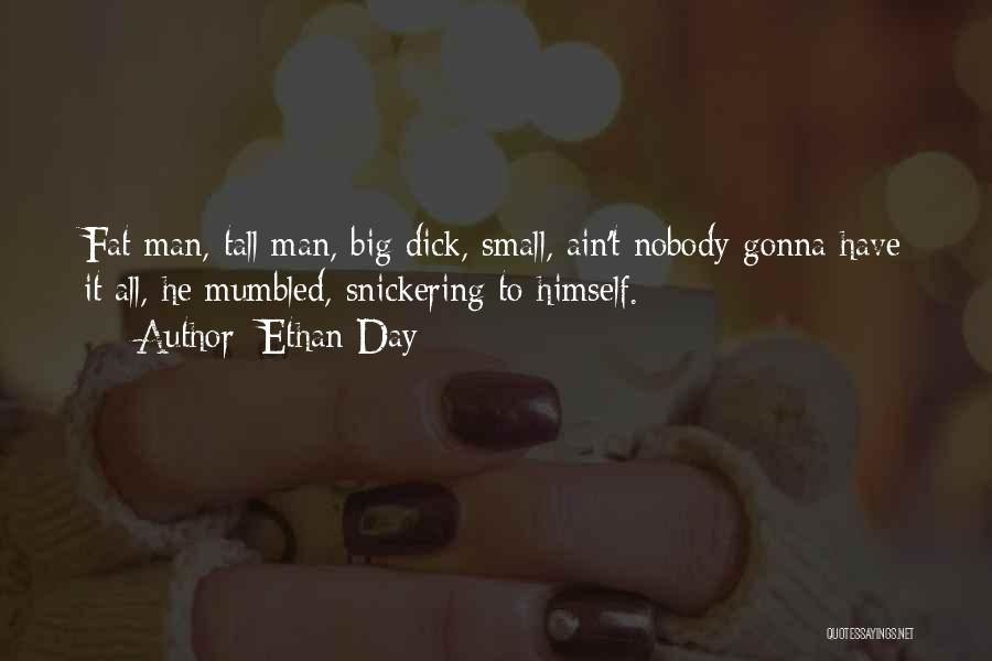 Ethan Day Quotes 1555960