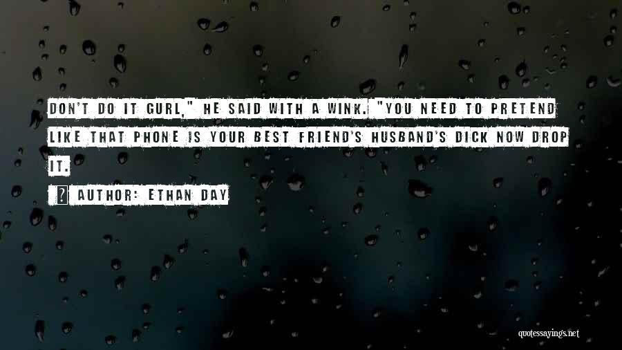 Ethan Day Quotes 565066