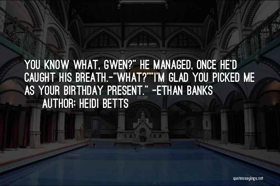 Ethan Quotes By Heidi Betts