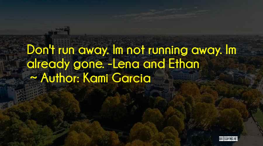 Ethan Quotes By Kami Garcia