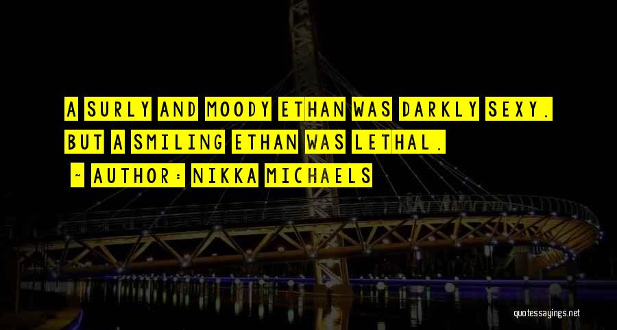 Ethan Quotes By Nikka Michaels