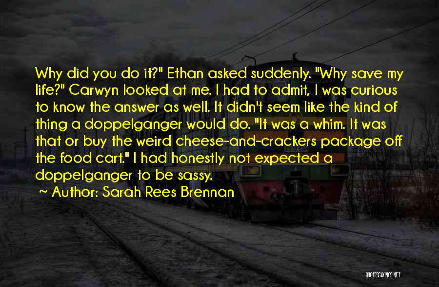Ethan Quotes By Sarah Rees Brennan