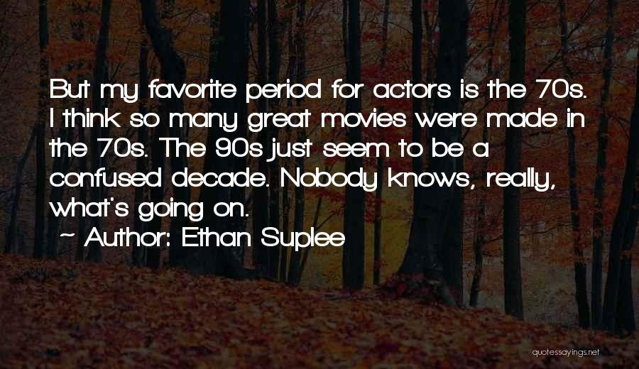 Ethan Suplee Quotes 131909