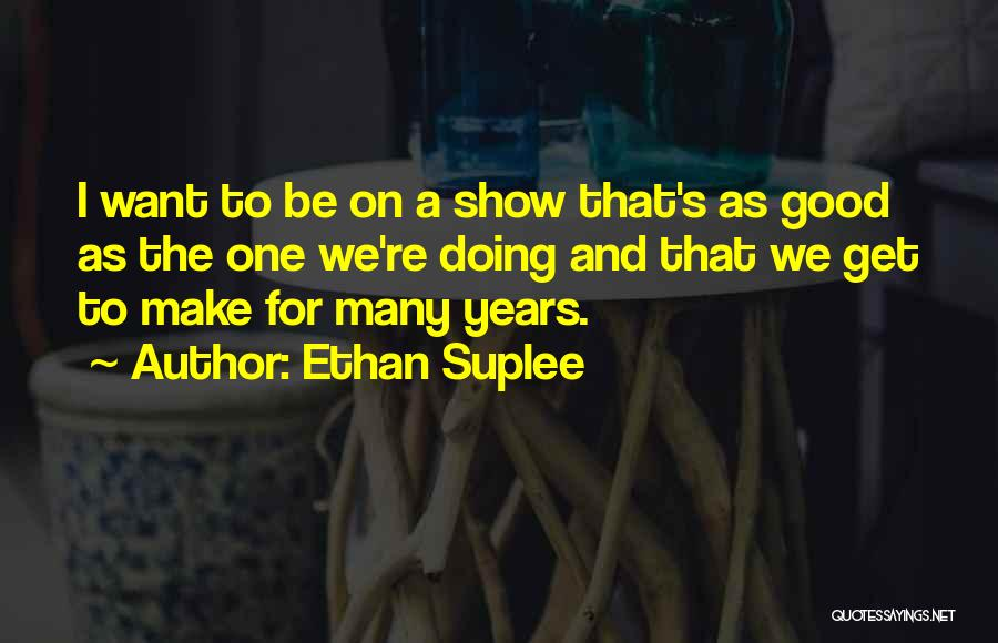 Ethan Suplee Quotes 967852