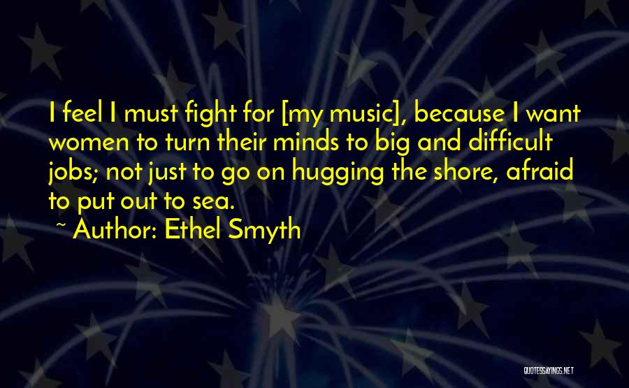 Ethel Smyth Quotes 707348