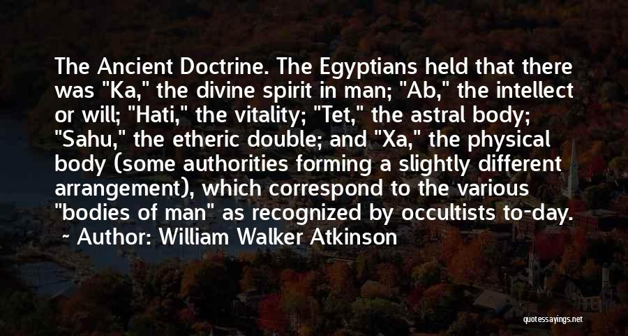 Etheric Body Quotes By William Walker Atkinson