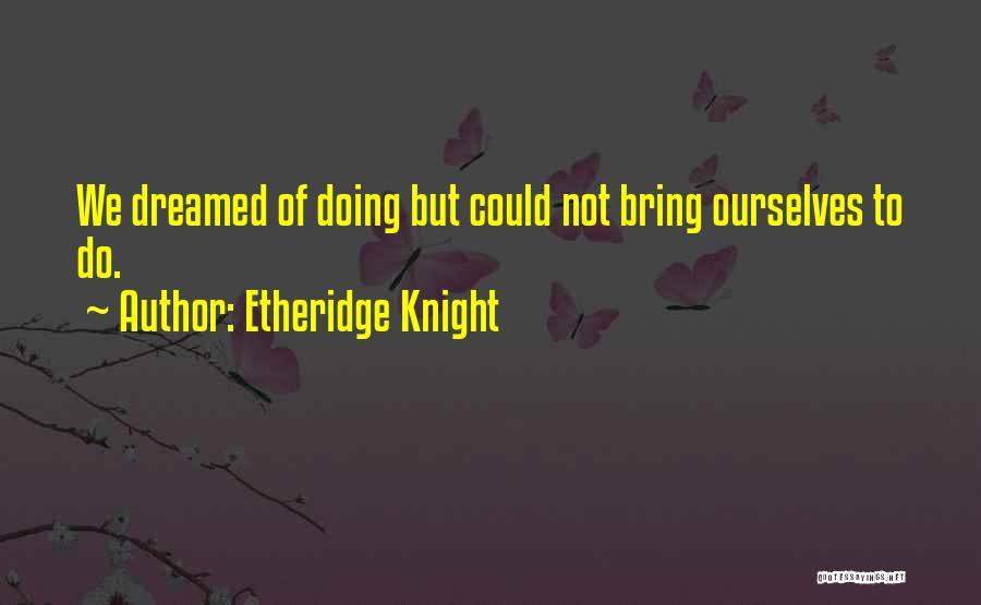 Etheridge Knight Quotes 1555950