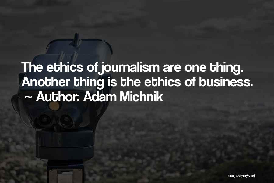 Ethics In Journalism Quotes By Adam Michnik