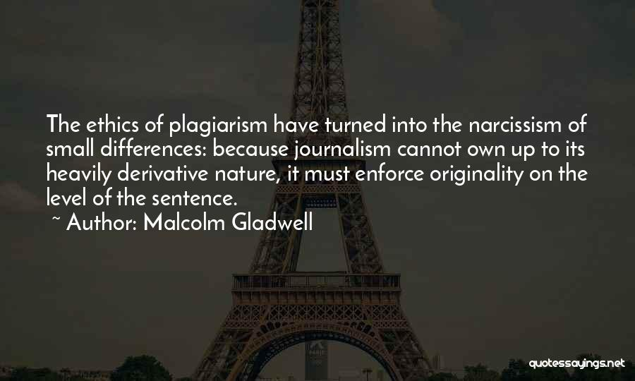 Ethics In Journalism Quotes By Malcolm Gladwell