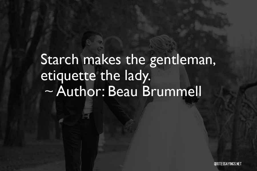 Etiquette Quotes By Beau Brummell
