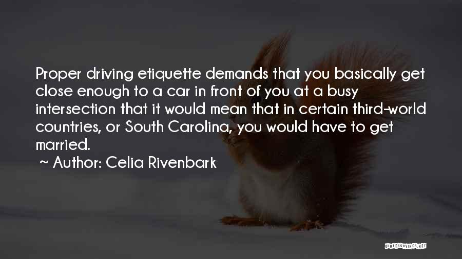 Etiquette Quotes By Celia Rivenbark