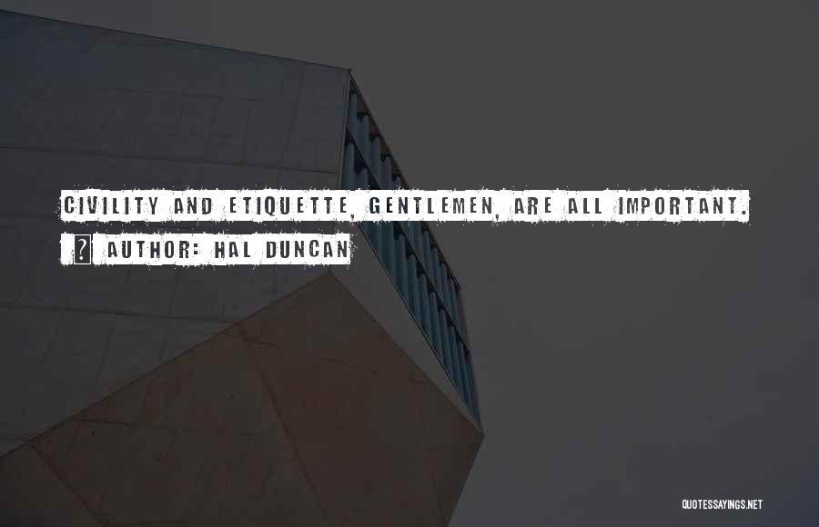 Etiquette Quotes By Hal Duncan
