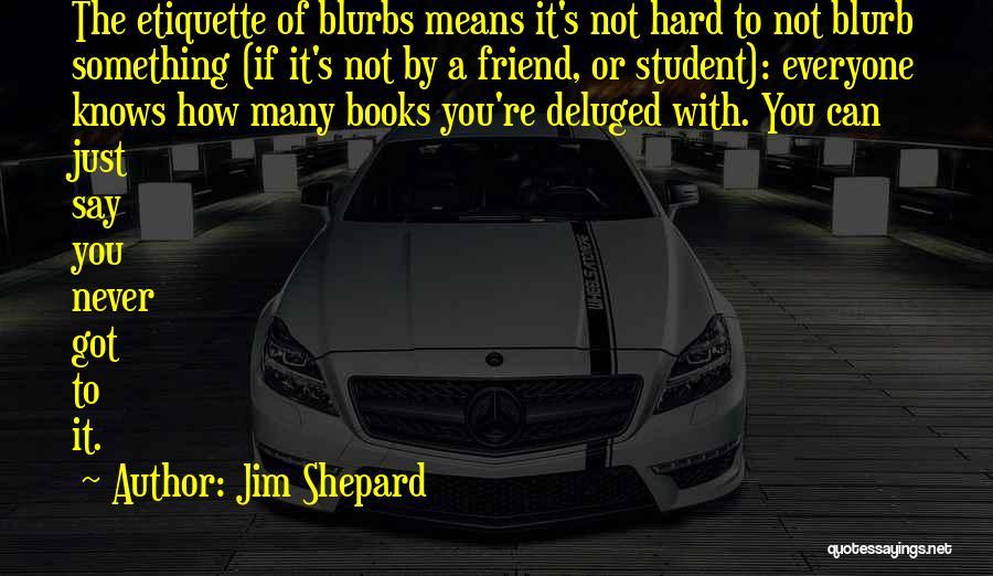 Etiquette Quotes By Jim Shepard