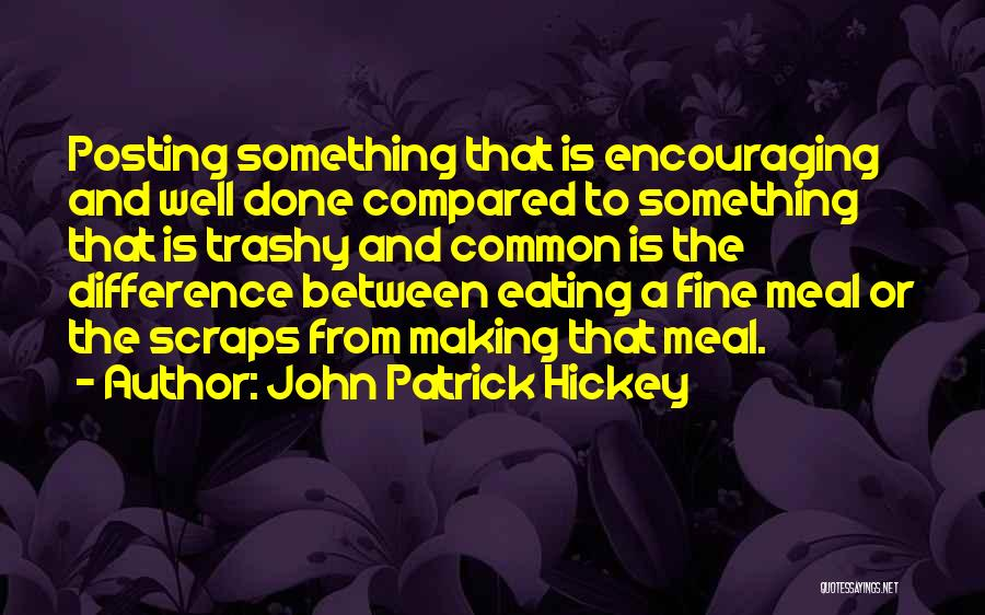 Etiquette Quotes By John Patrick Hickey